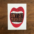 Stay Sexy Don't Get Murdered Print - SleepyMountain