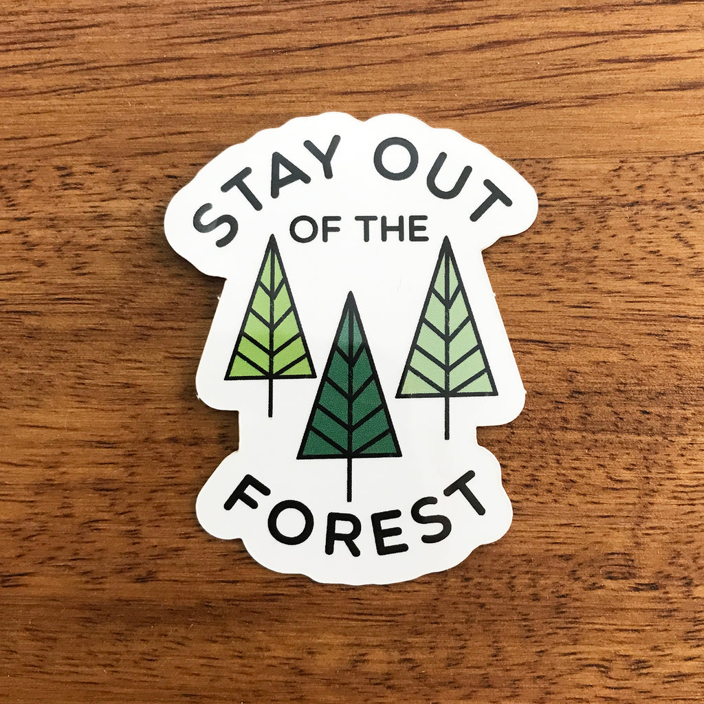 Stay Out of the Forest Sticker - SleepyMountain