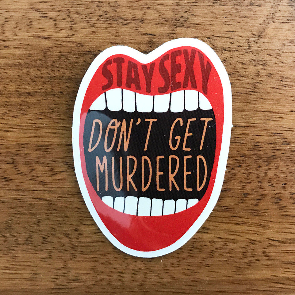 Stay Sexy Don't Get Murdered Sticker - SleepyMountain