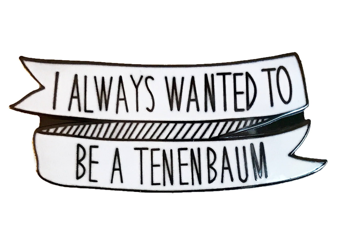 I always wanted to be a Tenenbaum Enamel Pin - SleepyMountain