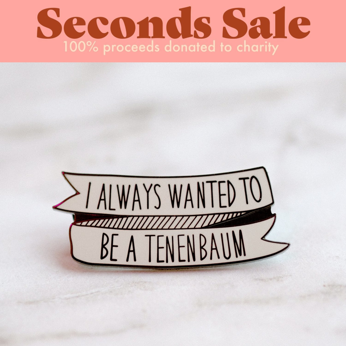 Seconds Sale - I Always Wanted To Be A Tenenbaum Enamel Pin