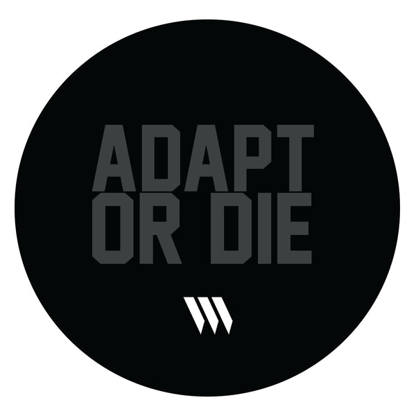 Adapt Or Die Sticker