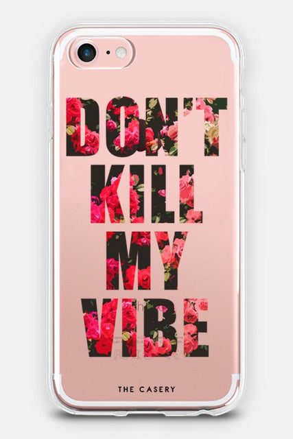 Don't Kill My Vibe Case