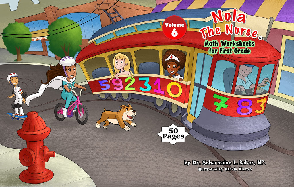 Nola the Nurse ® Math Worksheets for First Graders Vol. 6