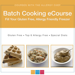 *Presale* Batch Cooking eCourse (Gluten Free, Top 8 Free)