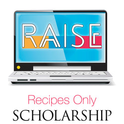RAISE Scholarship - Recipes Only Membership