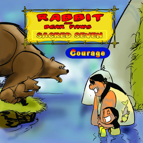 Rabbit and Bear Paws: Sacred Seven - Courage