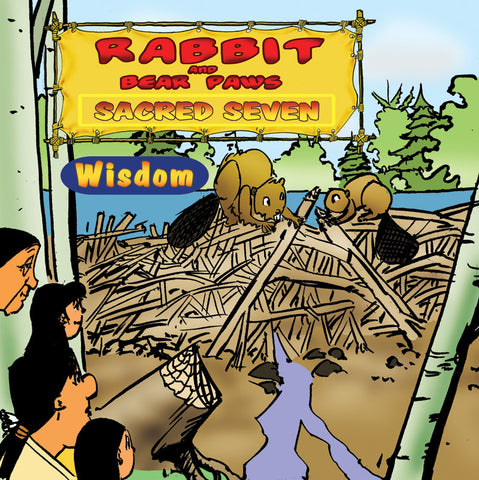 Rabbit and Bear Paws: Sacred Seven - Wisdom