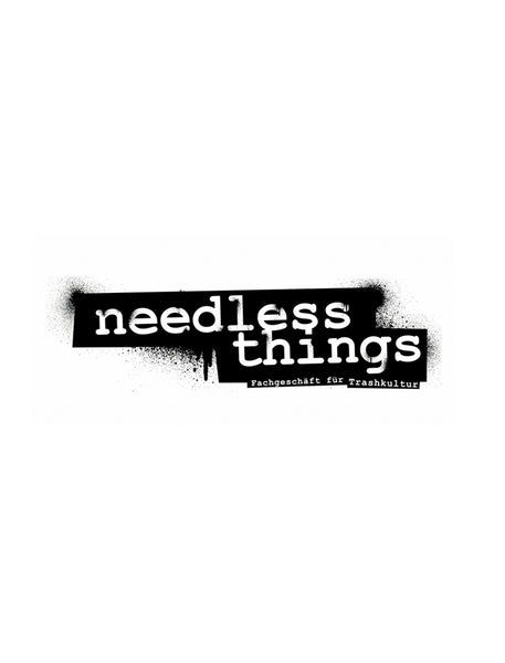 Needless Things.