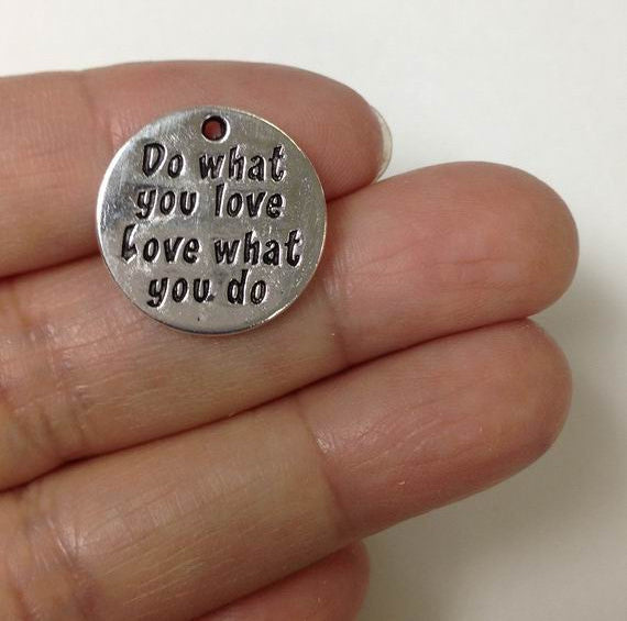 6 Do What You Love Love What You Do Charm, Message Charm, text charm