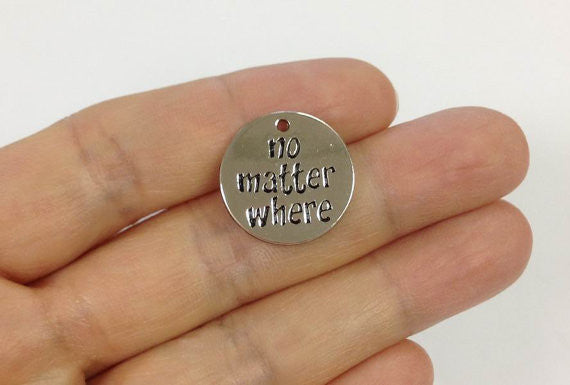 2pcs No Matter Where Text Charm Word Message Charm Jewelry findings