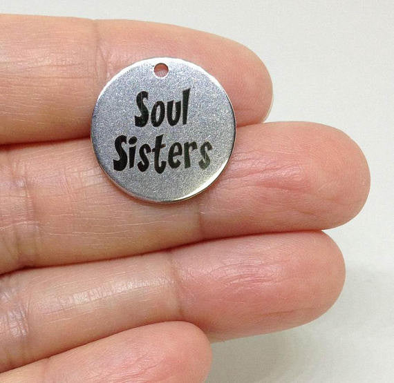 6 Polished Stainless Steel Soul Sisters charm, Graduation Charm, Text Quote Message Sisters Charm