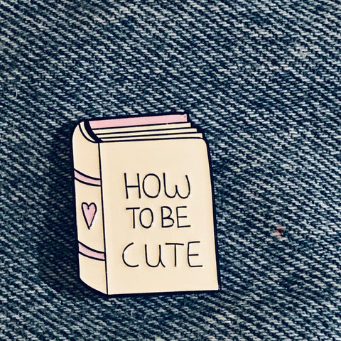 HOW TO be Cute Book funny enamel pin