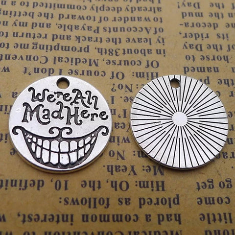 15 We Are All Mad Here Charm, Alice In Wonderland Charm