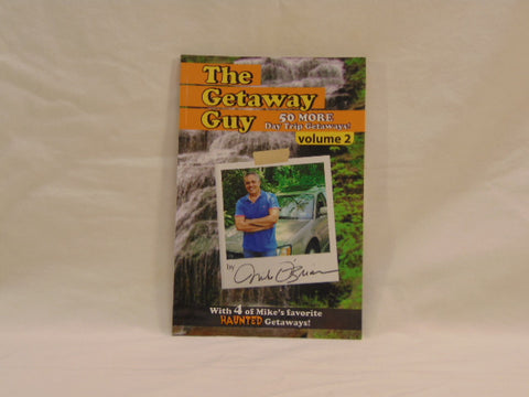 The Getaway Guy: 50 More Day Trip Getaways! Volume 2