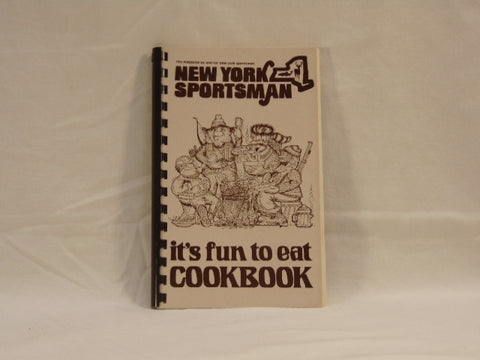 New York Sportsman It's Fun to Eat Cookbook