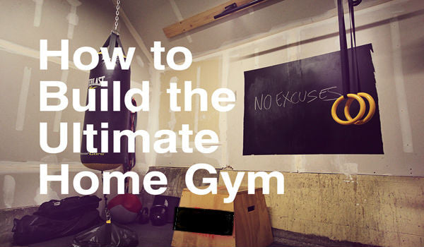 HOW TO BUILD AN AWESOME HOME GYM – EASY TO FOLLOW GUIDE