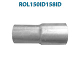 "ROL150ID158ID 617574 1 1/2"" ID to 1 5/8"" ID Universal Exhaust Pipe to Pipe Adapter Reducer"