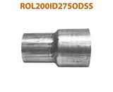 "ROL200ID275ODSS 648220 2"" ID to 2 3/4"" OD Stainless Steel Exhaust Pipe to Component Adapter Reducer"