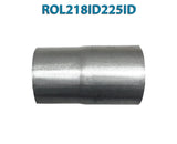 "ROL218ID225ID 548547 2 1/8"" ID to 2 1/4"" ID Universal Exhaust Pipe to Pipe Adapter Reducer"