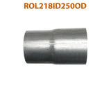 "ROL218ID250OD 548558 2 1/8"" ID to 2 1/2"" OD Universal Exhaust Pipe to Component Adapter Reducer"