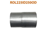 "ROL225ID250OD 548551 2 1/4"" ID to 2 1/2"" OD Universal Exhaust Pipe to Component Adapter Reducer"