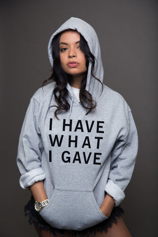 I Have What I Gave Hoodie Grey, Grey I Have What I Gave Hoodie, I Have What I Gave Hoodie , Sasha I Have, Sasha Grey I Have, Sasha Grey I Have What I Gave, Sasha Grey Collection, Sasha Grey Hoodie