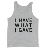 I Have What I Gave Tank Top