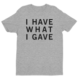 Grey I Have What I Gave Tshirt, I Have What I Gave Tshirt Grey , Sasha I Have, Sasha Grey I Have, Sasha Grey I Have What I Gave, Sasha Grey Collection