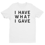 White I Have What I Gave Tshirt, I Have What I Gave Tshirt White, Sasha I Have, Sasha Grey I Have, Sasha Grey I Have What I Gave, Sasha Grey Collection