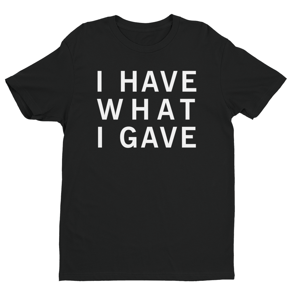 Black I Have What I Gave Tshirt, I Have What I Gave Tshirt Black, Sasha I Have, Sasha Grey I Have, Sasha Grey I Have What I Gave, Sasha Grey Collection