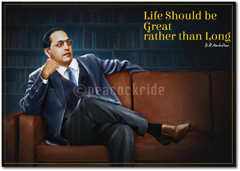 Dr Babasaheb Ambedkar I Life should be great Wall Poster/ Frame