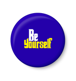Be Yourself Magnet,Be Yourself Fridge Magnet