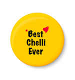 Best Chelli Ever I Raksha Bandhan Gifts Fridge Magnet