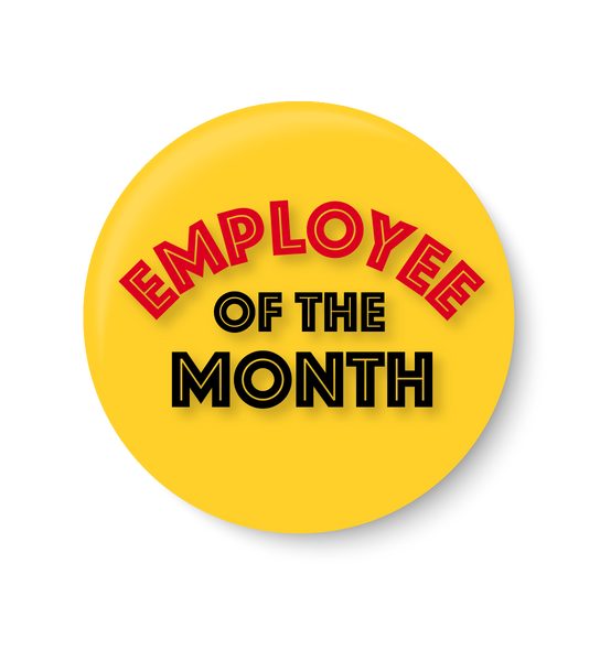 Employee of the Month ,Employee of the Month Pin Badge, Complement Pin Badge