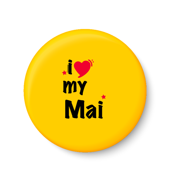 I Love My MAI I Mothers Day Gift Fridge Magnet