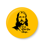 Jesus Christ Always With you Fridge Magnet