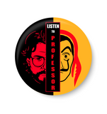 Money Heist I La casa de papel , Bella ciao , Listen to Professor ,Fridge Magnet