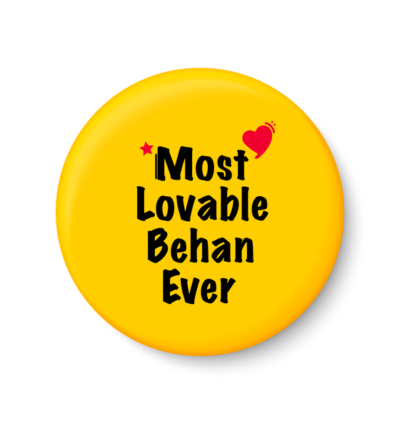 Most Lovable Behan Ever I Raksha Bandhan Gifts Fridge Magnet