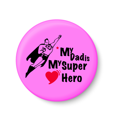 My DAD is my Super Hero I Best DAD I Fathers Day Gift I My DAD I Fridge Magnet