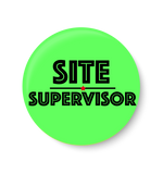 Site Supervisor ,Office Pin Badge