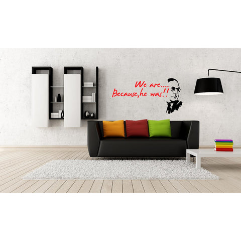 "Dr.Ambedkar -""We are Because He Was"" ,Dr.Ambedkar -""We are Because He Was""  Sticker,Dr.Ambedkar -""We are Because He Was""  Wall Sticker,Dr.Ambedkar -""We are Because He Was""  Wall Decal,Dr.Ambedkar -""We are Because He Was""  Decal"