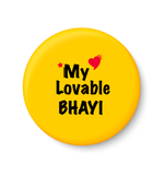 My Lovable BHAYI Fridge Magnet