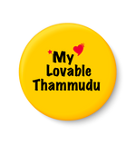 My Lovable Thammudu I Raksha Bandhan Gifts Fridge Magnet