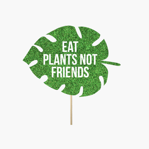 "Leaf ""Eat plants not friends"""