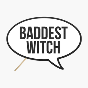 "Specch bubble ""Baddest Witch"""