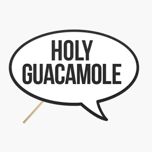 "Speech Bubble ""Holy guacamole"""
