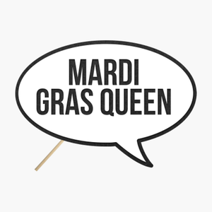 "Speech bubble ""Mardi Gras Queen"""