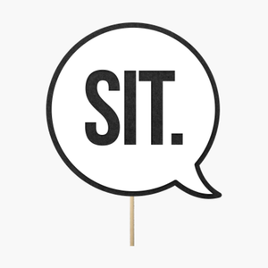 "Speech bubble ""Sit."""