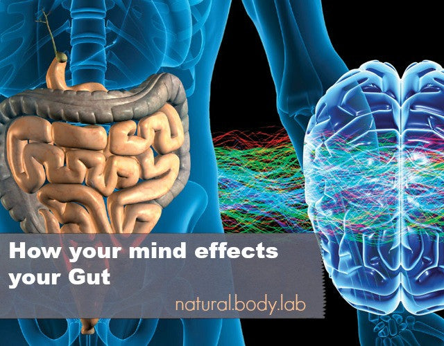 How your Mind affects your Gut; It works both ways!